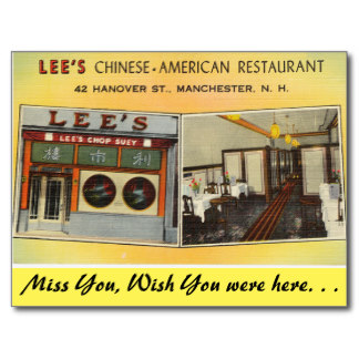 Even in New Hampshire, Chinese food American Style has been around for a long time.